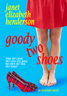 Goody Two Shoes by Janet Elizabeth Henderson