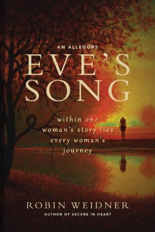 Eve's Song: within one woman's story lies every woman's journey