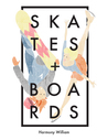 Skates and Boards by Harmony William