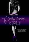 Perfect Plans by C.J. Wells