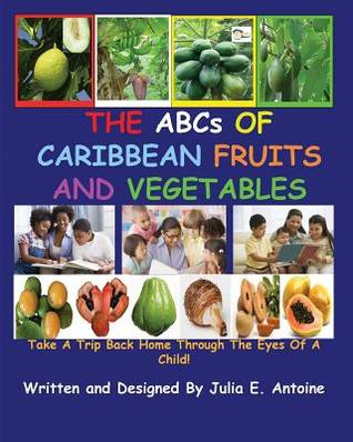 The ABCs of Caribbean Fruits and Vegetables