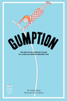 Gumption: The Practical Woman's Guide to Living an Adventuresome Life