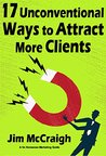 17 Unconventional Ways to Attract More Clients