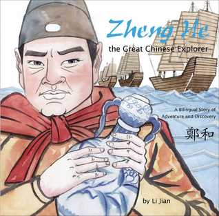Zheng He, The Great Chinese Explorer: A Bilingual Story of Adventure and Discovery (Chinese and English)