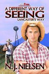 A Different Way of Seeing (Lancaster's Way, #2)