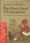 The First Great Civilizations: Life in Mesopotamia, the Indus Valley, and Egypt