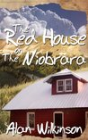 The Red House On The Niobrara
