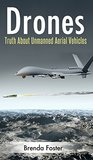 DRONES : Unmanned Ariel Vehicles - Get The Truth! (Government Conspiracy, Off The Grid, Air Force, Personal Aircraft, Military Drones, How To Spy)