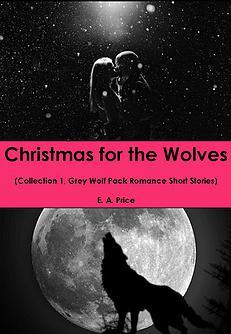 Christmas for the Wolves Collection 1 (Grey Wolf Pack, #7.5)