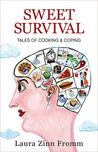 Sweet Survival - Tales of Cooking & Coping