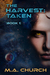 Taken (The Harvest #1)