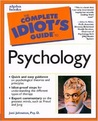 The Complete Idiot's Guide to Psychology: CIG to Psychology