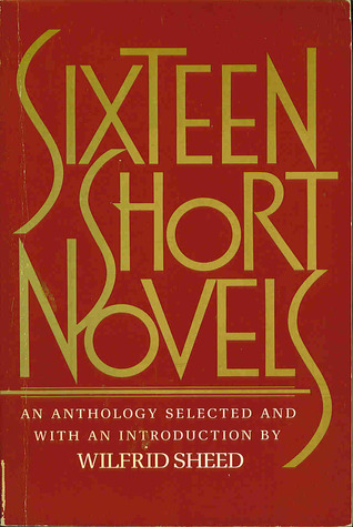 Sixteen Short Novels by Wilfrid Sheed