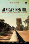 Africa's New Oil by Celeste Hicks