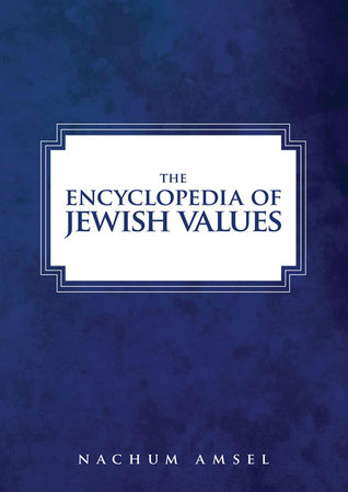 The Encyclopedia of Jewish Values in the Modern Era