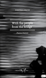 With the people from the bridge by Dimitris Lyacos