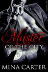 Master of the City (Master of the City, #1)
