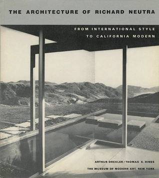 The Architecture of Richard Neutra: From International Style to California Modern