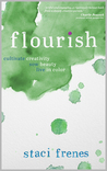 Flourish: Cultivate Creativity. Sow Beauty. Live in Color.
