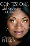 Confessions of an Abandoned Child