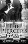 The Piercer's Game (Chess, #6)