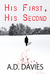 His First His Second by A.D. Davies