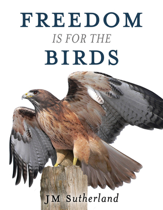 Freedom is for the Birds