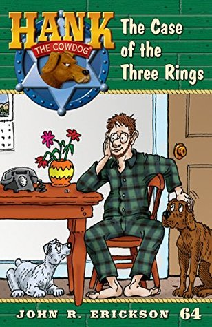 The Case of the Three Rings (Hank the Cowdog, #64)
