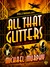 All That Glitters A Jake & Laura Mystery by Michael Murphy