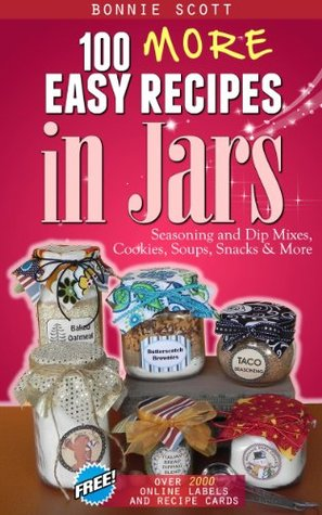 100 More Easy Recipes in Jars