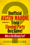 Unofficial Austin Mahone Trivia Slumber Party Quiz Game Volume 3