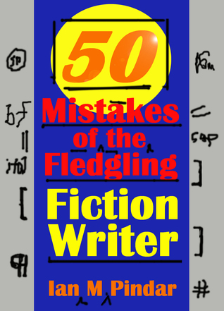 50 Mistakes of the Fledgling Fiction Writer