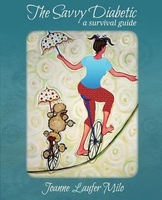 The Savvy Diabetic: A Survival Guide