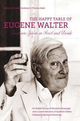 The Happy Table of Eugene Walter by Don Goodman