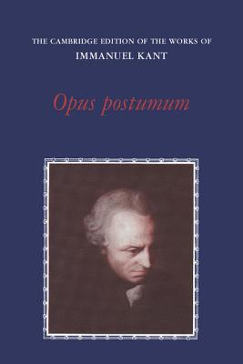Opus Postumum (Works of Immanuel Kant in Translation)