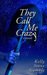 They Call Me Crazy (A Cass Adams Novel, #1)