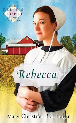 Rebecca by Mary Christner Borntrager