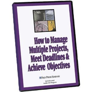 How to Manage Multiple Projects, Meet Deadlines & Achieve Objectives