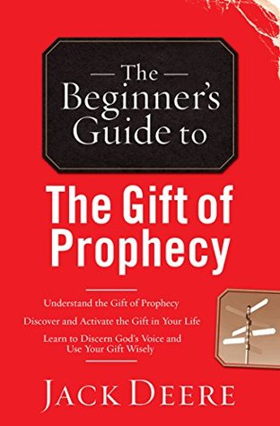 The Beginner's Guide to the Gift of Prophecy (Beginner's Guide To... (Regal Books))