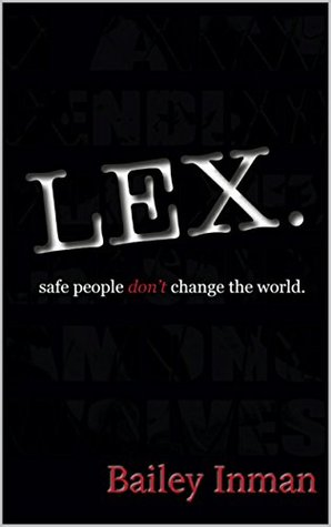 Lex.: Safe People Don't Change the World.