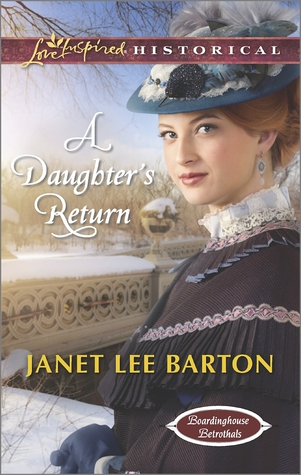 A Daughter's Return (Boardinghouse Betrothals #4)