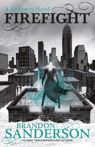 Firefight (The Reckoners, #2) by Brandon Sanderson — Reviews ...