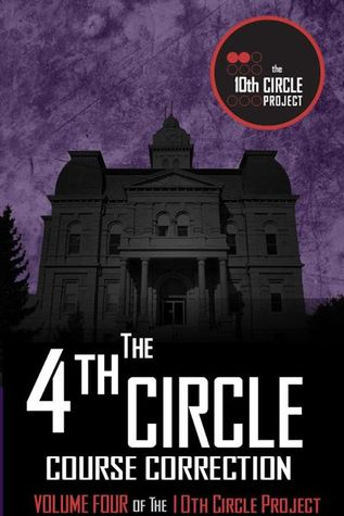The Fourth Circle: Course Correction (The 10th Circle Project #4)