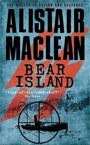 Bear Island by Alistair MacLean