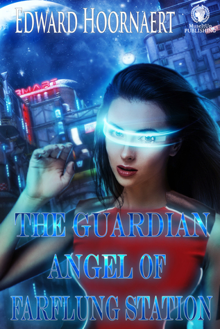 The Guardian Angel of Farflung Station