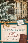 The Gift-Wrapped Bride (The 12 Brides of Christmas # 4)