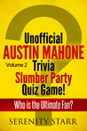 Unofficial Austin Mahone Trivia Slumber Party Quiz Game Volume 2
