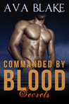 Commanded by Blood: Secrets - Book Two
