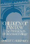 Children of Fantasy: The First Rebels of Greenwich Village