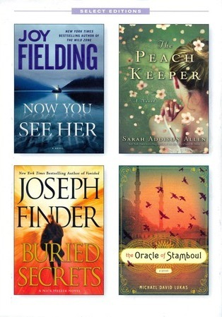 Reader's Digest Select Editions, Volume 317, 2011 #5: Now You See Her / The Peach Keeper / Buried Secrets / The Oracle of Stamboul